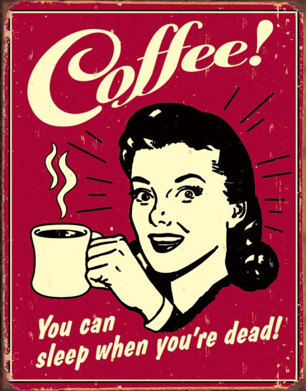 Tin Signs Coffee – Sleep When Dead