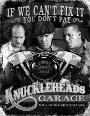 Tin Signs Stooges Knuckleheads Garage
