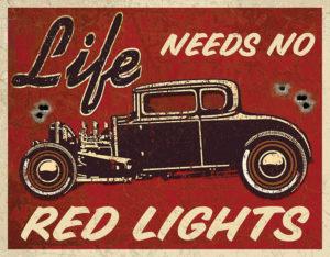 Tin Signs Life Needs No Red Lights Sign