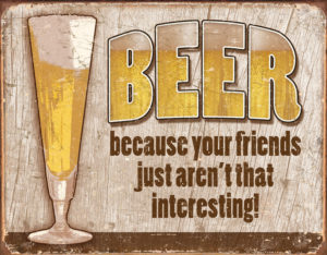 Tin Signs Beer Your Friend