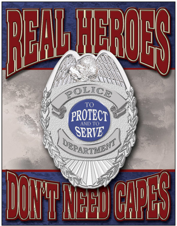 Tin Signs Real Heroes Police