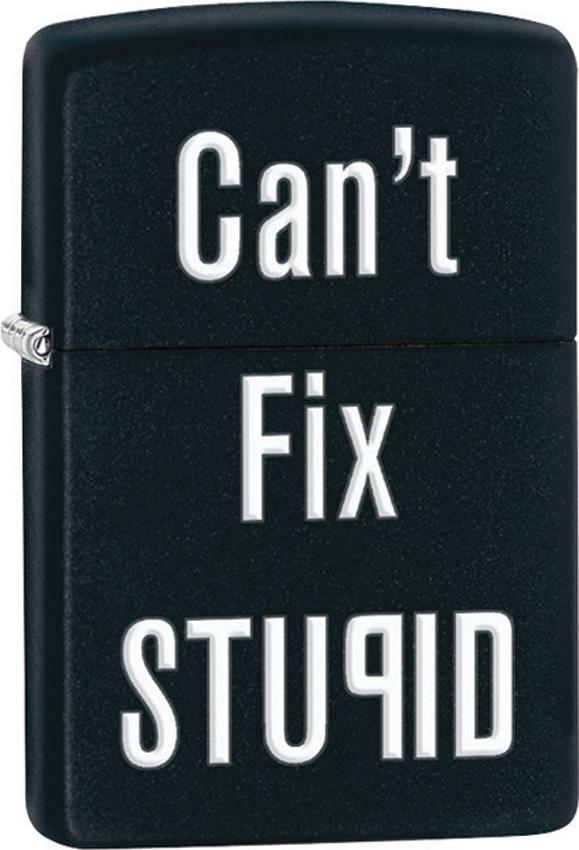 Zippo Cant Fix Stupid